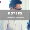 The 8 Step process to finding the right people for your real estate business