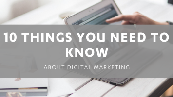 10 Things you need to know about Digital Marketing