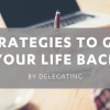 Selling Managers – Strategies to Get your Life Back