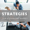 Strategies for a Changing Market