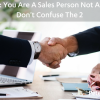 You Are A Sales Person Not A Recruiter Don't Confuse The 2